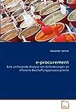 e-procurement: Eine umfassende Analyse von Anforderungen an effiziente Beschaffungsprozesssysteme