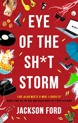 Eye of the Sh*t Storm (The Frost Files Book 3) by [Jackson Ford]