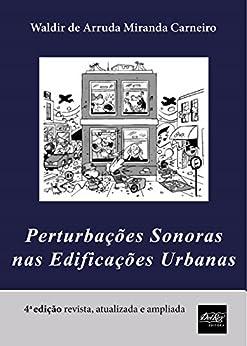 Perturbações Sonoras nas Edificações Urbanas por [Waldir de Arruda Miranda Carneiro]