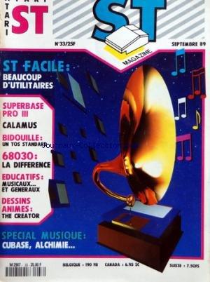 ATARI ST MAGAZINE [No 33] du 01/09/1989 - ST FACILE / BEAUCOUP D'UTILITAIRE - SUPERBASE PRO III - CALAMUS - BIDOUILLE - 68030 - EDUCATIFS - DESSINS ANIMES - SPECIAL MUSIQUE / CUBASE - ALCHIMIE
