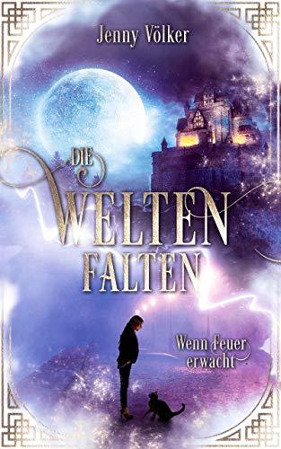 Die Weltenfalten - Wenn Feuer erwacht: Band 1 der Urban Fantasy Hexen