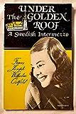 Under the Golden Roof: A Swedish Intermezzo