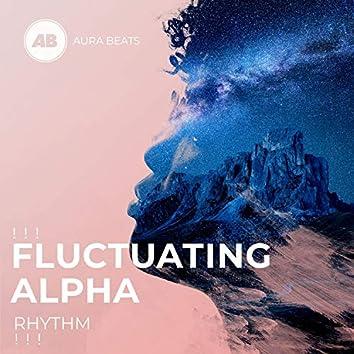 ! ! ! Fluctuating Alpha Rhythm ! ! !