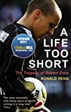 A Life Too Short: The Tragedy of Robert Enke (English Edition)
