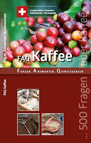 FAQ Kaffee Kaffeemarkt Schweiz: Sonderedition FAQ KAFFEE mit Schweizer Kaffeemarkt