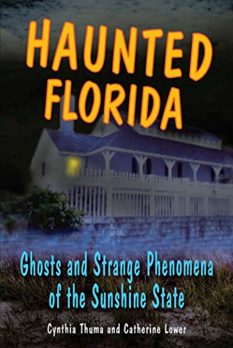 Haunted Florida: Ghosts and Strange Phenomena of the Sunshine State (Haunted Series) by [Catherine Lower, Cynthia Thuma]