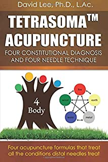 Tetrasoma Acupuncture: Four Constitutional Diagnosis and Four Needle Technique