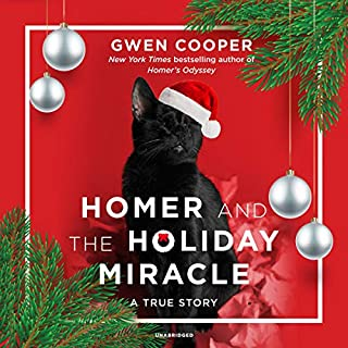 Homer and the Holiday Miracle     A True Story              By:                                                                                                                                 Gwen Cooper                               Narrated by:                                                                                                                                 Gwen Cooper                      Length: 43 mins     7 ratings     Overall 3.7