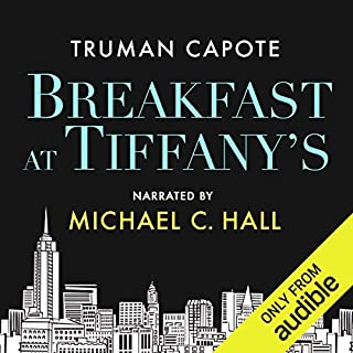 Breakfast at Tiffany's                   By:                                                                                                                                 Truman Capote                               Narrated by:                                                                                                                                 Michael C. Hall                      Length: 2 hrs and 50 mins     36 ratings     Overall 4.7