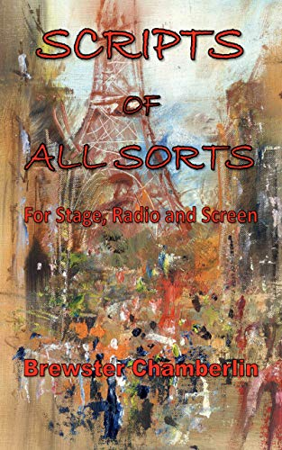 Scripts of All Sorts: For Stage, Radio and Screen (English Edition)