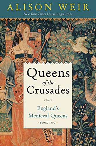 Image of Queens of the Crusades: England's Medieval Queens Book Two