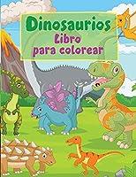 Dinosaurios Libro para Colorear: Colorear para Niños de 3 años-Dinosaurios para Colorear-Libro de Dinosaurios para Colorear-Cuadernos de Colorear Niños