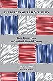 The Burden of Responsibility: Blum, Camus, Aron, and the French Twentieth Century