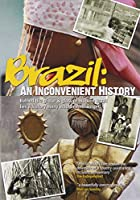 Brazil: An Inconvenient History [DVD]