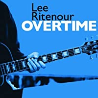 Overtime by Lee Ritenour (2005-06-07)