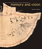 Memory and Vision: Arts, Cultures, and Lives of Plains Indian Peoples