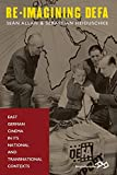 Re-Imagining Defa: East German Cinema in Its National and Transnational Contexts