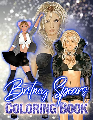 Britney Spears Coloring Book: Britney Spears Great Coloring Books For Adults And Kids The Color Wonder