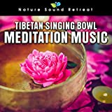 Tibetan Singing Bowl Meditation Music