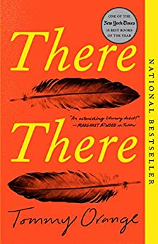 There There: A novel by [Tommy Orange]