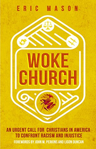 Woke Church: An Urgent Call for Christians in America to Confront Racism and Injustice