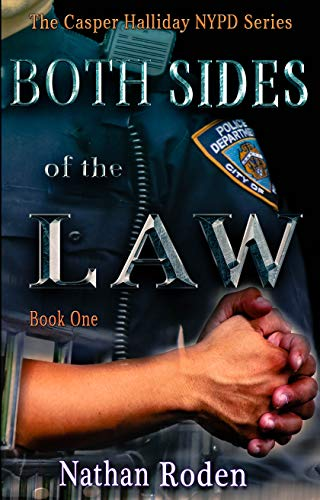 Both Sides of the Law: The Casper Halliday NYPD Series Book 1 by [Nathan Roden]