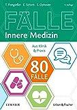 80 Fälle Innere Medizin: Aus Klinik und Praxis - Torben Pottgießer