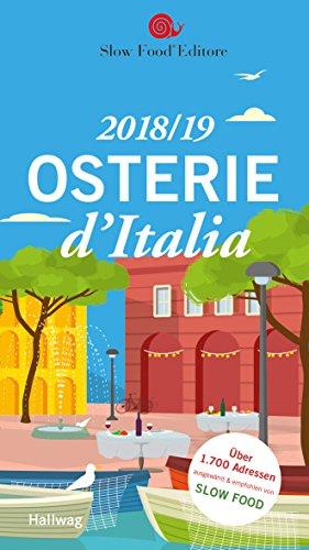 Osterie d\'Italia 2018/19: Über 1.700 Adressen, ausgewählt und empfohlen von SLOW FOOD (Hallwag Gastronomische Reiseführer)
