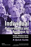 Individual Preparedness and Response to Chemical, Radiological, Nuclear, and Biological Terrorist Attacks: A Quick Guide