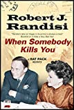 When Somebody Kills You (A Rat Pack Mystery)