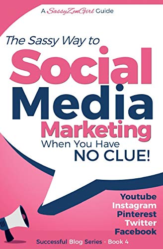 Social Media Marketing - when you have NO CLUE!: Youtube, Instagram, Pinterest, Twitter, Facebook (Beginner Internet Mar