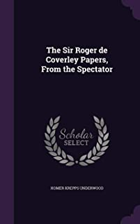 The Sir Roger de Coverley Papers, from the Spectator