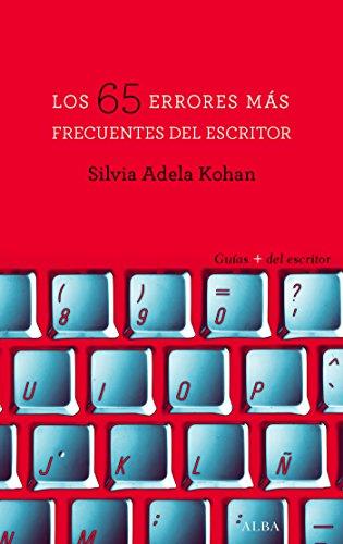 Los 65 errores más frecuentes del escritor (Guías + del escritor) de [Silvia Adela Kohan]