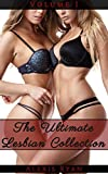 The Ultimate Lesbian Collection: Girl on Girl, First Time, Lesdom, Young & Mature, Oral Submission (The Alexis Ryan Lesbian Collections)