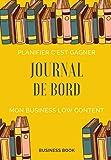 Journal de bord: - Mon business Low Content.. Cahier A remplir pour organiser au quotidien les CREATIONS de tes livres et d'autres infos.. 137 pages avec des DETAILS pertinents.. 6,65 x 9,61 pouces
