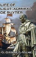 Life of Lieut.-Admiral de Ruyter