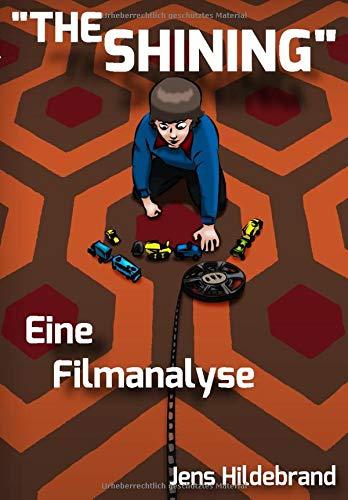 "\""The Shining\"" - Eine Filmanalyse"