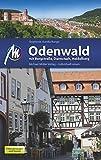 Odenwald Reiseführer Michael Müller Verlag: mit Bergstraße, Darmstadt, Heidelberg - Individuell reisen mit vielen praktischen Tipps.