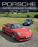 Porsche Water-Cooled Turbos: 1979-2019