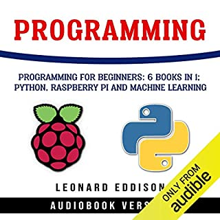 Programming: Programming for Beginners: 6 Books in 1: Python, Raspberry Pi and Machine Learning audiobook cover art