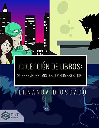 Colección de Libros Juveniles: Superhéroes, Misterio y Hombres Lobo (Spanish Edition)
