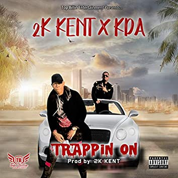 Trappin On (feat. KDA)