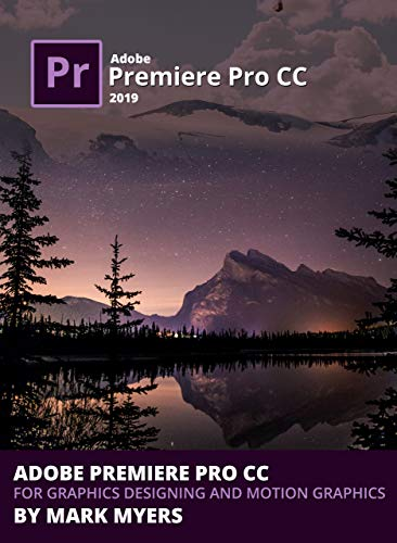 Adobe Premiere Pro CC for Graphics Designing and Motion Graphics (English Edition)