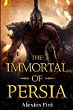 Immortal of Persia: From Argos to Persepolis (Ancient Persia)