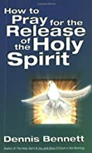 How To Pray For Release Of The Holy Spirit