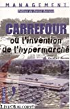 Carrefour, ou l'invention de la grande distribution