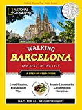 National Geographic Walking Barcelona: The Best of the City (Walking the Best of the City) [Idioma Inglés]