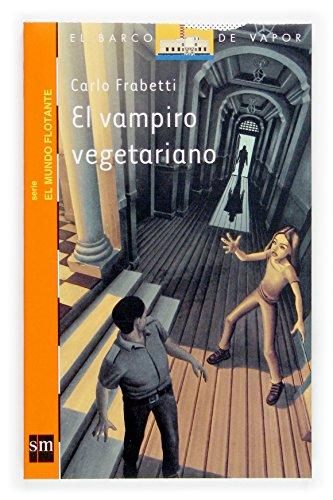 El vampiro vegetariano (El Barco de Vapor Naranja)