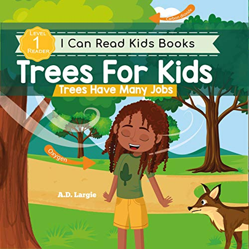 Trees For Kids: Trees Have Many Jobs: Level 1 Reading Books For Children (I Can Read Kids Books Book 7) (English Edition)