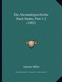 Die Alexandergeschichte Nach Strabo, Part 1-2 (1882)